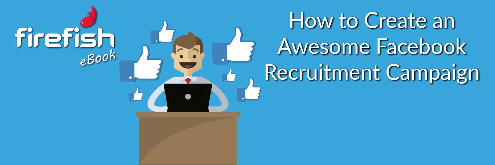 How to Create an Awesome Facebook Recruitment Campaign