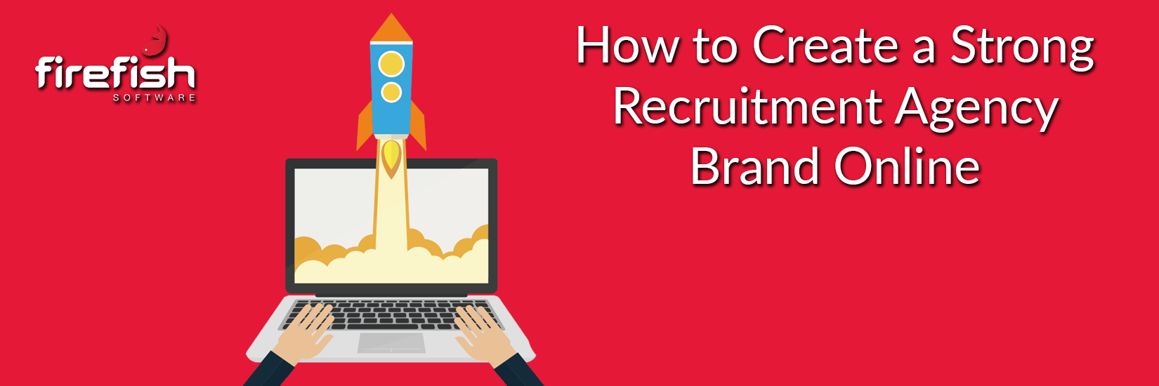 How to Create a Strong Recruitment Agency Brand Online
