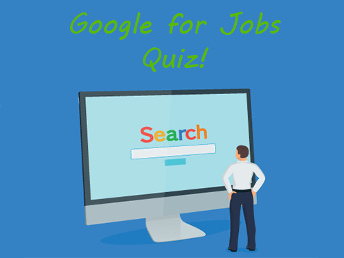 Are You Ready for Google for Jobs? [Quiz]